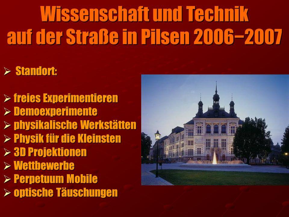 Wissenschaft und Technik auf der Straße in Pilsen 2006−2007