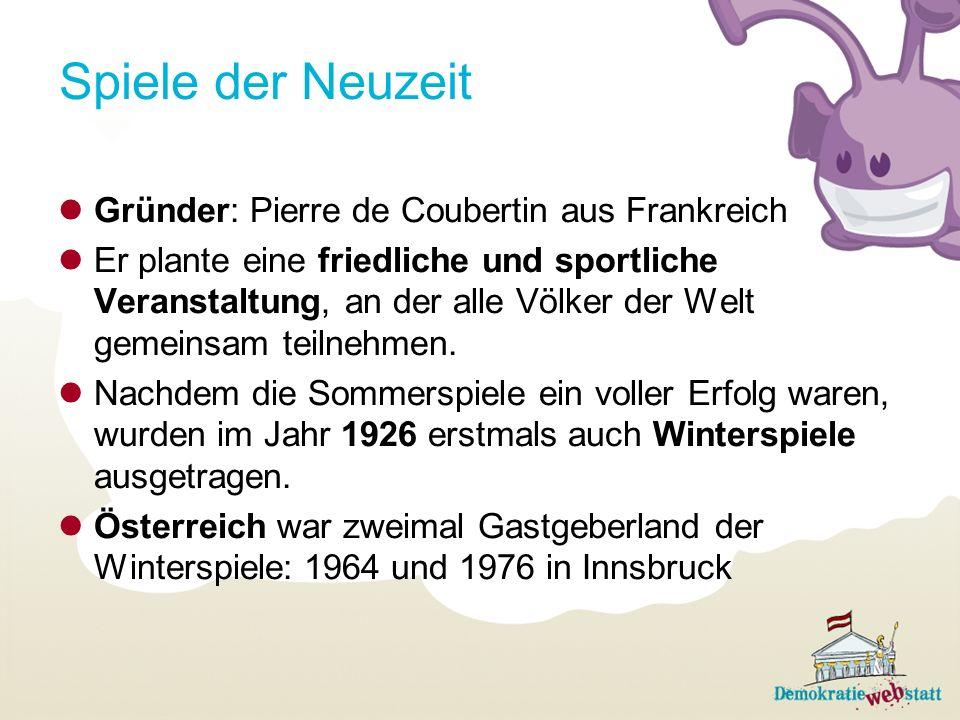 Spiele der Neuzeit Gründer: Pierre de Coubertin aus Frankreich