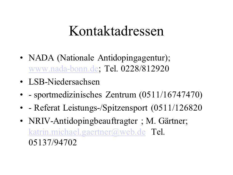 Kontaktadressen NADA (Nationale Antidopingagentur); www.nada-bonn.de; Tel. 0228/812920. LSB-Niedersachsen.