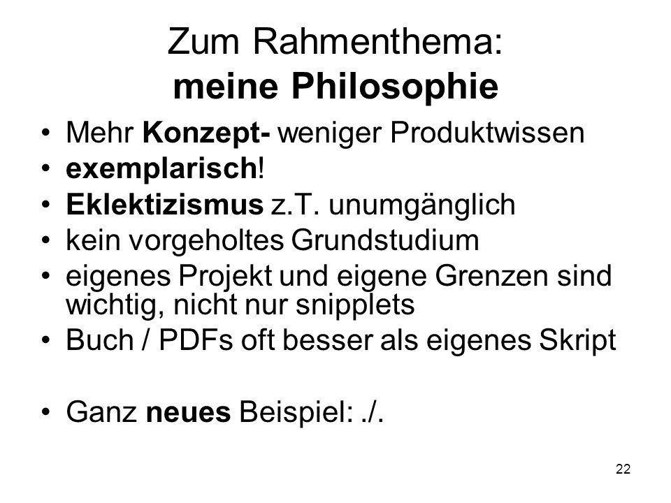 Zum Rahmenthema: meine Philosophie