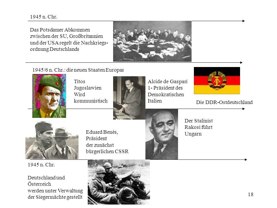 1945 n. Chr. Das Potsdamer Abkommen. zwischen der SU, Großbritannien. und der USA regelt die Nachkriegs-