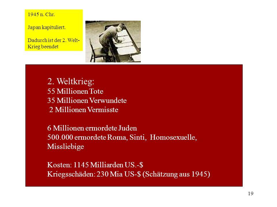 2. Weltkrieg: 55 Millionen Tote 35 Millionen Verwundete