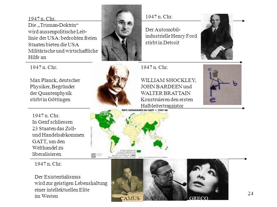 """1947 n. Chr. Der Automobil- industrielle Henry Ford. stirbt in Detroit. 1947 n. Chr. Die """"Truman-Doktrin"""