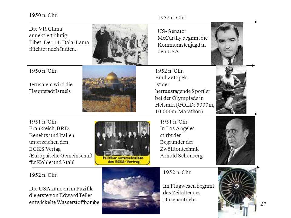 1950 n. Chr. Die VR China. annektiert blutig. Tibet. Der 14. Dalai Lama. flüchtet nach Indien. 1952 n. Chr.