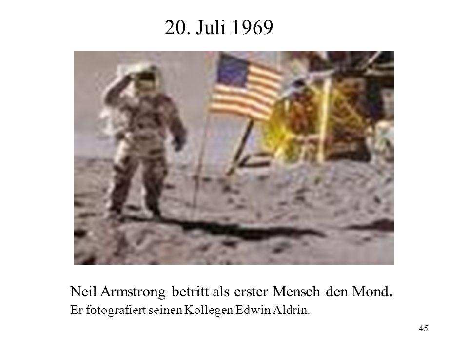 20. Juli 1969 Neil Armstrong betritt als erster Mensch den Mond.