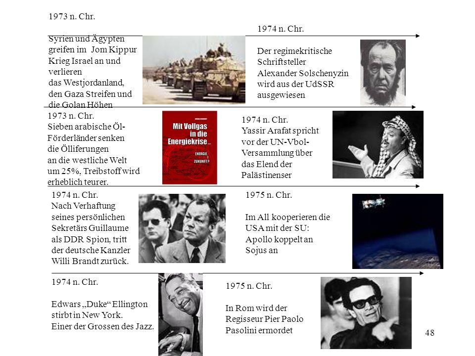1973 n. Chr. Syrien und Ägypten. greifen im Jom Kippur. Krieg Israel an und. verlieren. das Westjordanland,