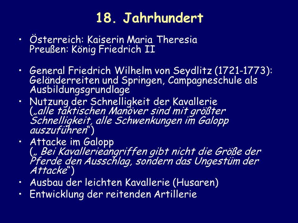 18. Jahrhundert Österreich: Kaiserin Maria Theresia Preußen: König Friedrich II.