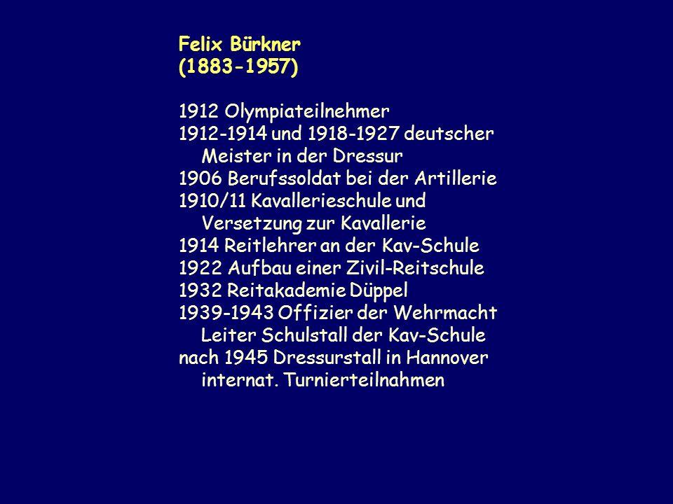 Felix Bürkner (1883-1957) 1912 Olympiateilnehmer. 1912-1914 und 1918-1927 deutscher. Meister in der Dressur.