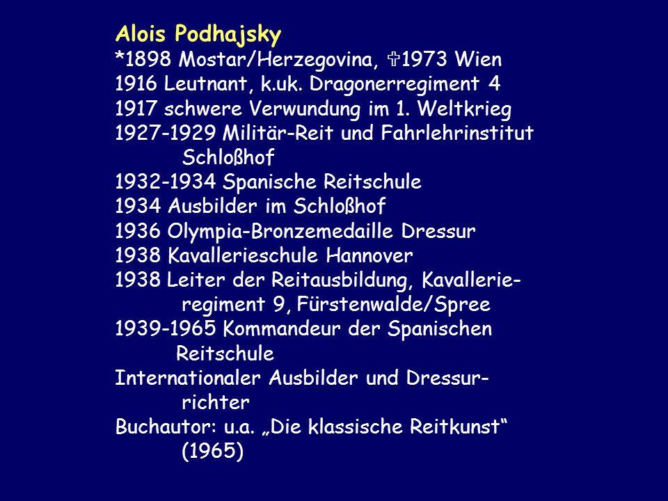 Alois Podhajsky *1898 Mostar/Herzegovina, 1973 Wien