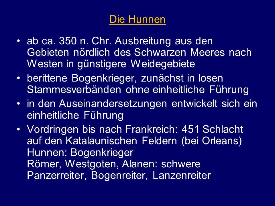 Die Hunnen ab ca. 350 n. Chr. Ausbreitung aus den Gebieten nördlich des Schwarzen Meeres nach Westen in günstigere Weidegebiete.
