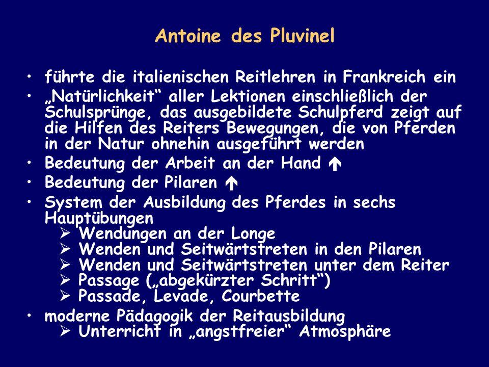 Antoine des Pluvinel führte die italienischen Reitlehren in Frankreich ein.