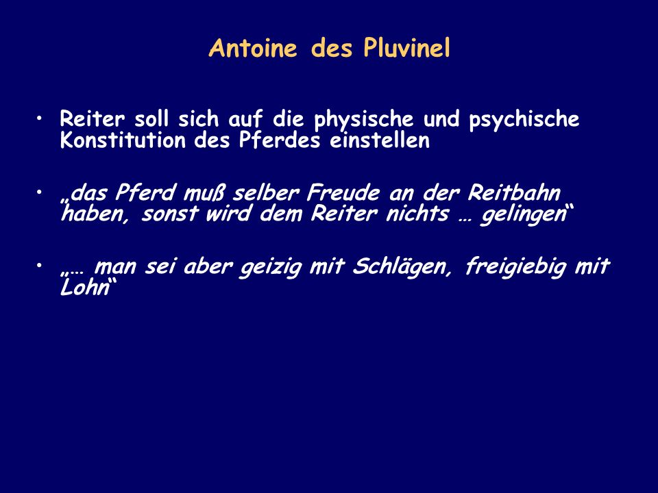 Antoine des Pluvinel Reiter soll sich auf die physische und psychische Konstitution des Pferdes einstellen.