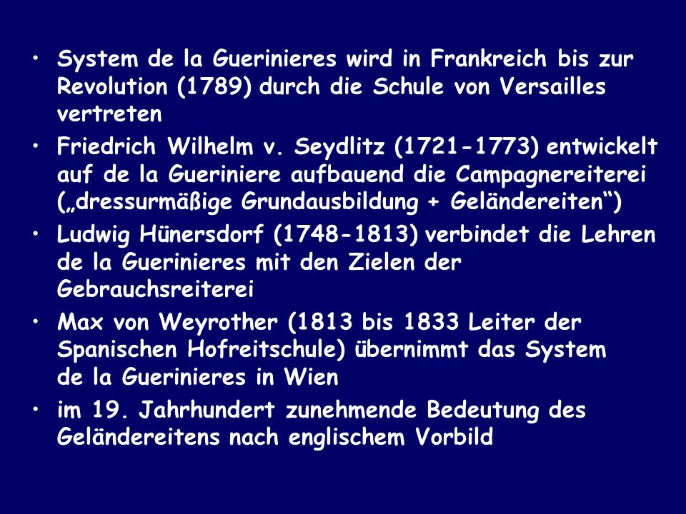 System de la Guerinieres wird in Frankreich bis zur Revolution (1789) durch die Schule von Versailles vertreten