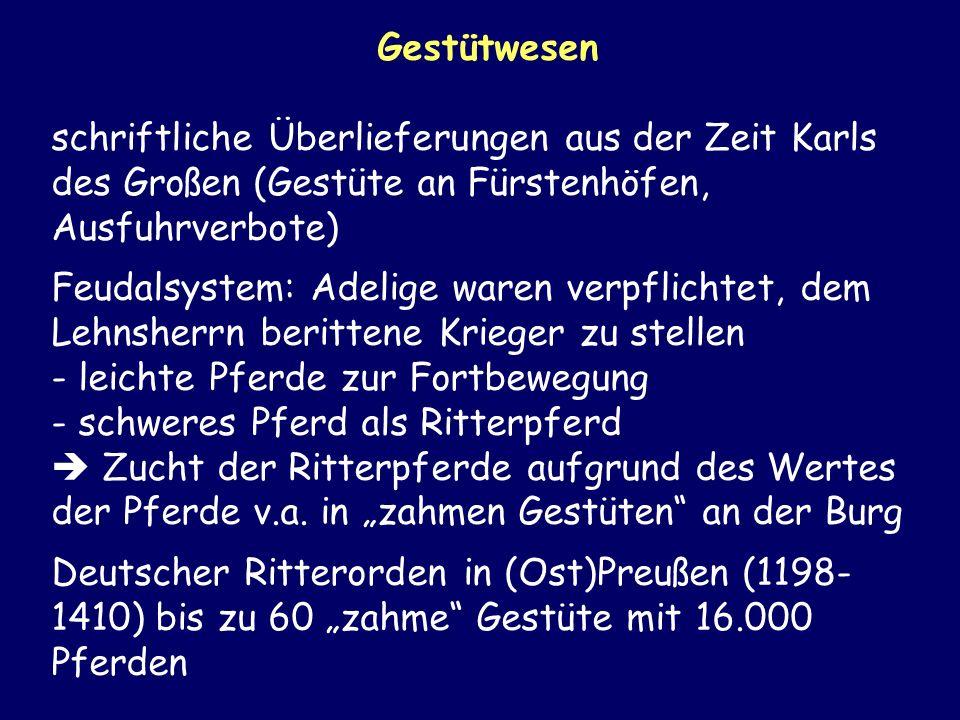 Gestütwesen schriftliche Überlieferungen aus der Zeit Karls des Großen (Gestüte an Fürstenhöfen, Ausfuhrverbote)