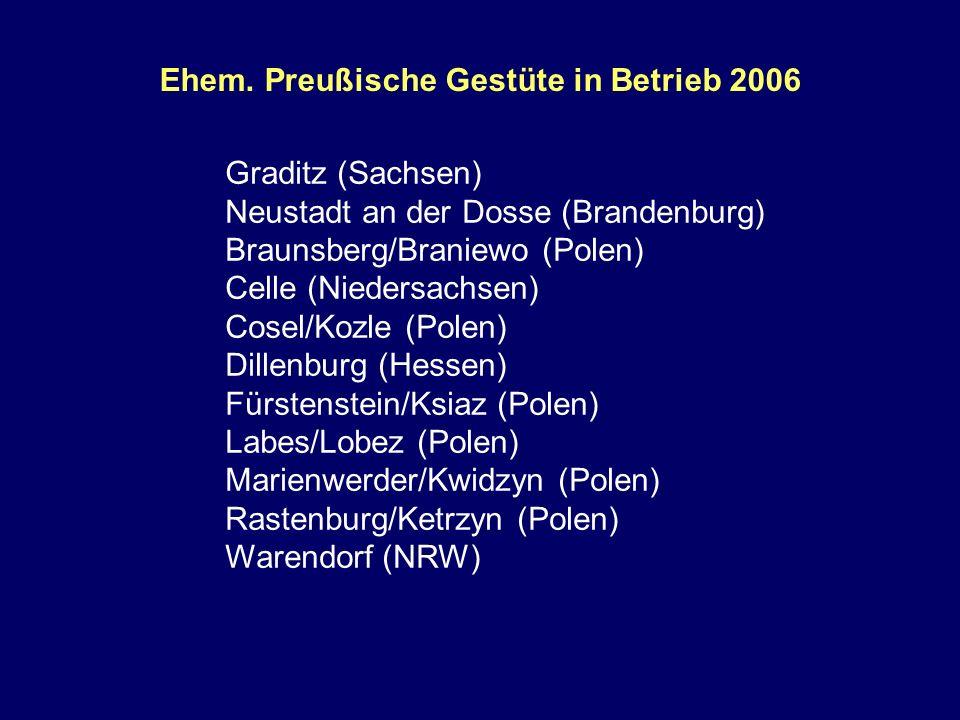 Ehem. Preußische Gestüte in Betrieb 2006