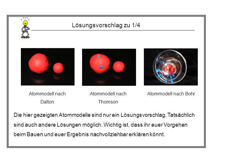 Lösungsvorschlag zu 1/4 Atommodell nach Dalton. Atommodell nach Thomson. Atommodell nach Bohr.