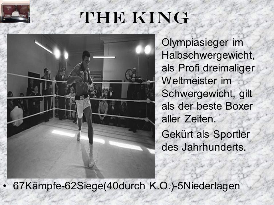 THE KING Olympiasieger im Halbschwergewicht, als Profi dreimaliger Weltmeister im Schwergewicht, gilt als der beste Boxer aller Zeiten.