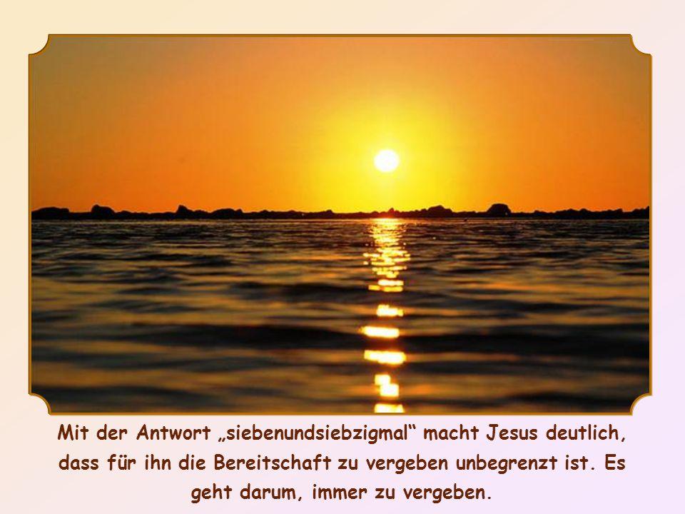 """Mit der Antwort """"siebenundsiebzigmal macht Jesus deutlich, dass für ihn die Bereitschaft zu vergeben unbegrenzt ist."""