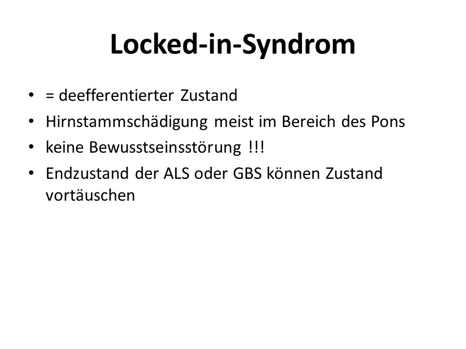 Locked-in-Syndrom = deefferentierter Zustand