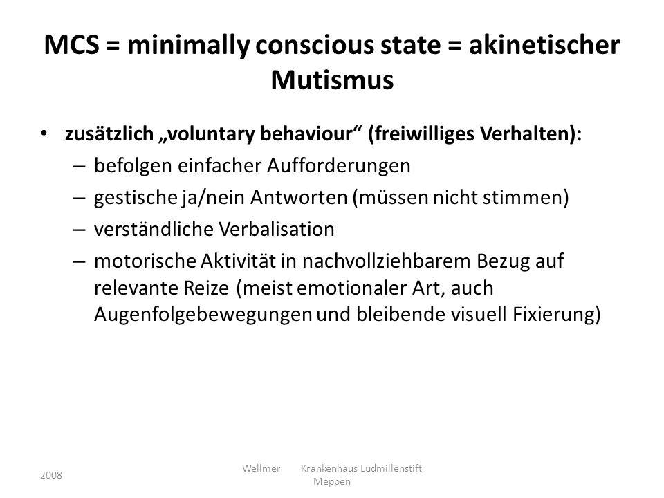 MCS = minimally conscious state = akinetischer Mutismus