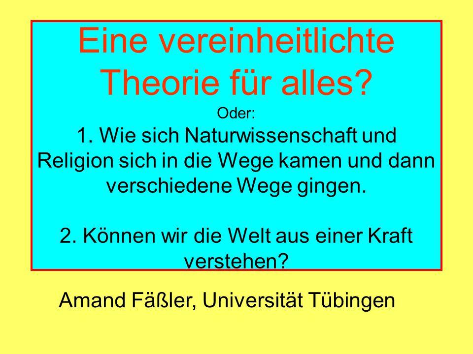 Eine vereinheitlichte Theorie für alles. Oder: 1