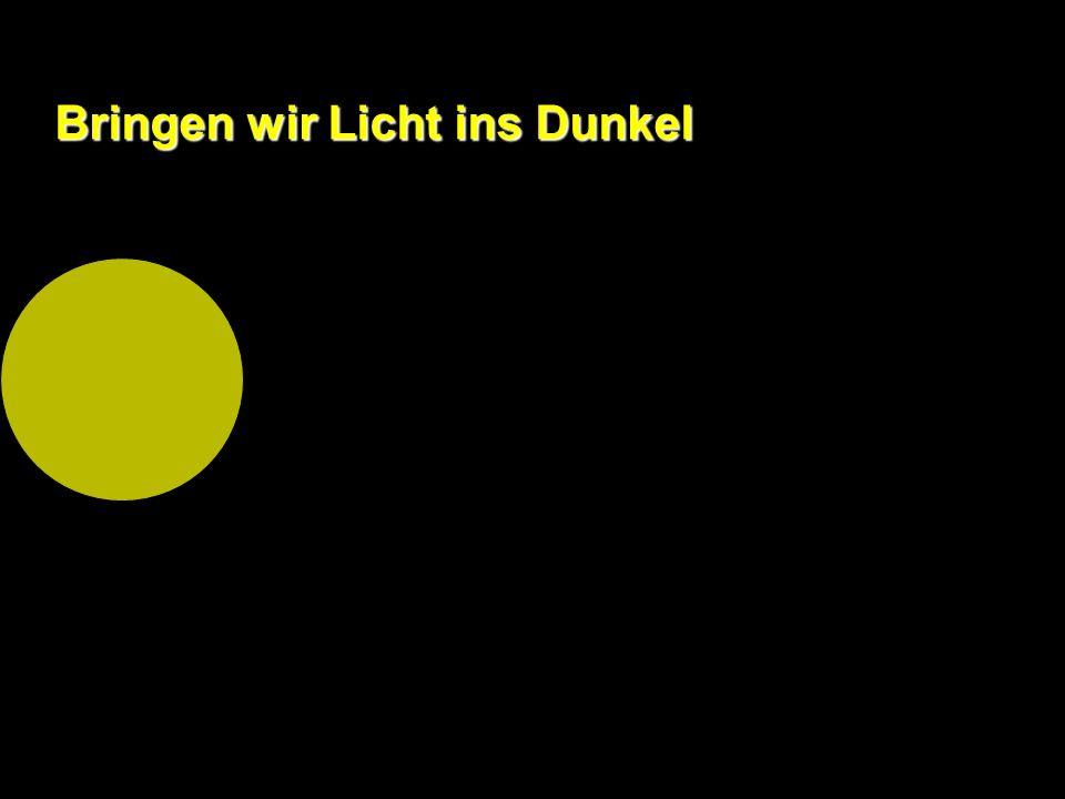 Bringen wir Licht ins Dunkel