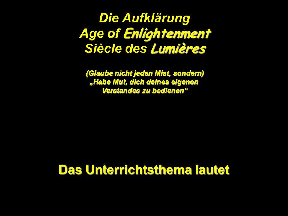 Die Aufklärung Age of Enlightenment Siècle des Lumières