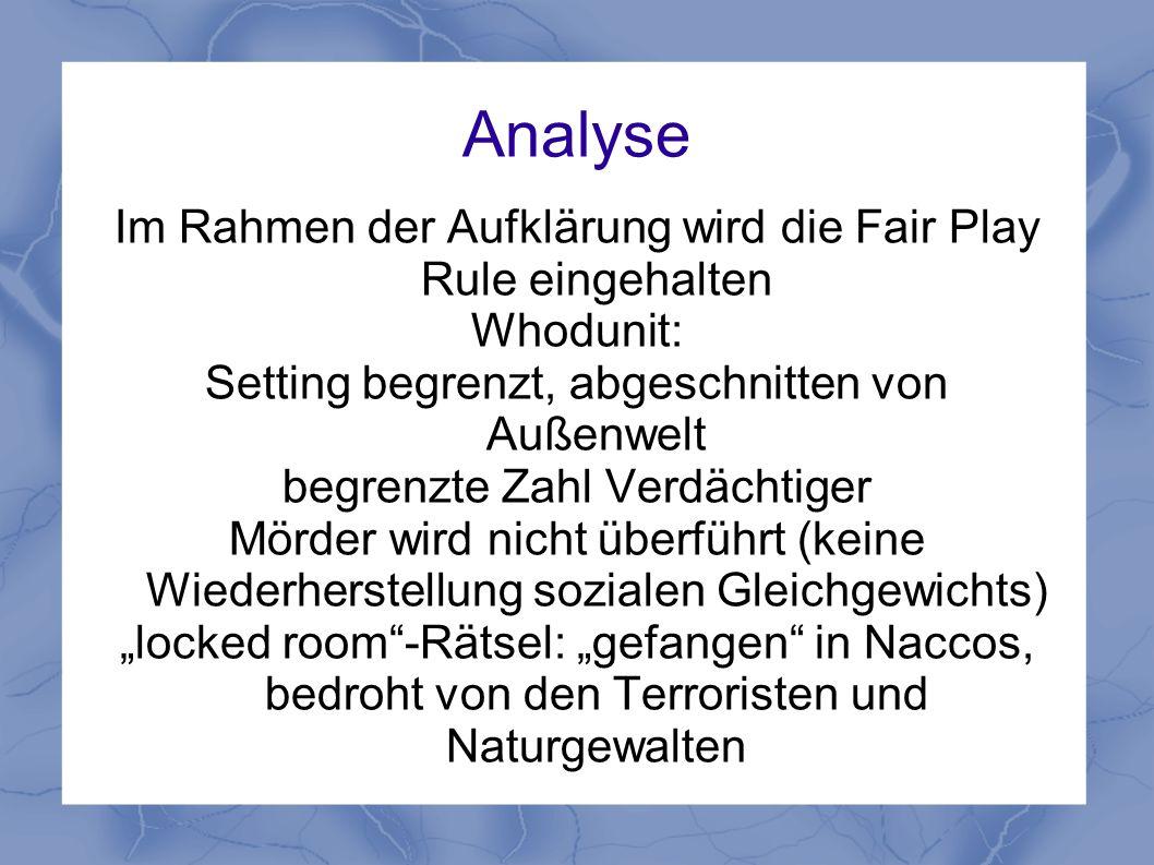 Analyse Im Rahmen der Aufklärung wird die Fair Play Rule eingehalten