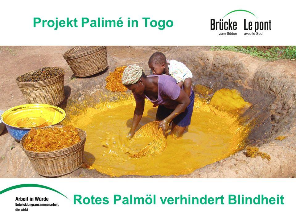 Projekt Palimé in Togo Rotes Palmöl verhindert Blindheit