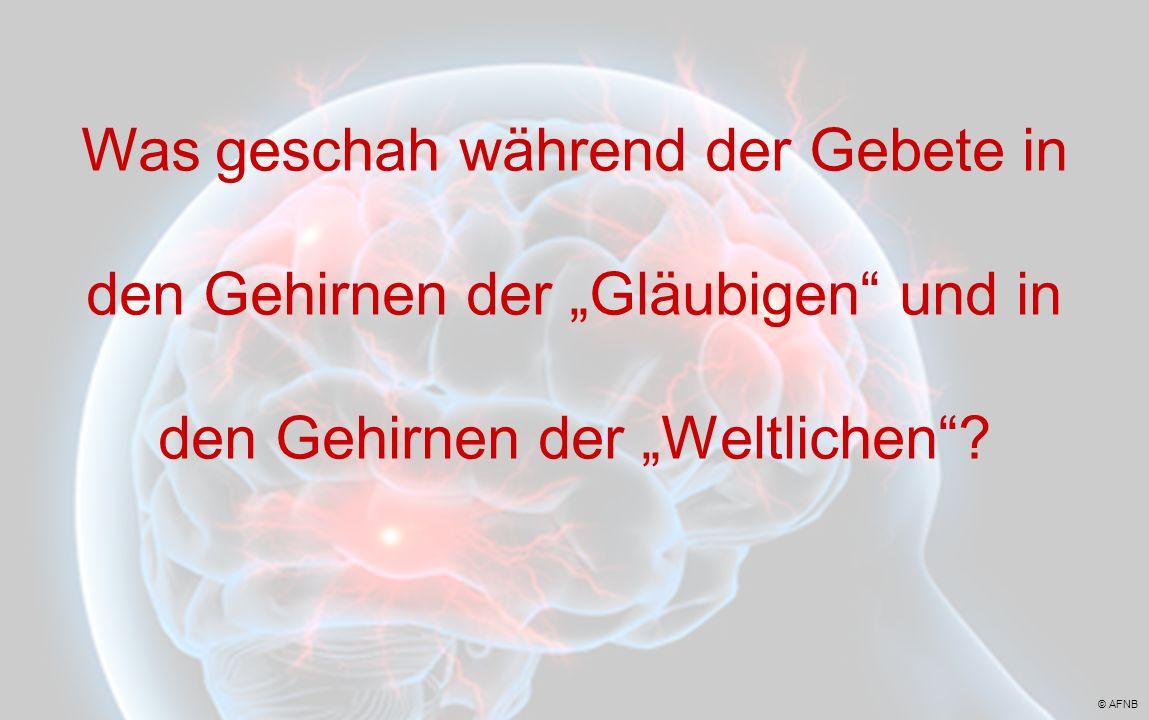 """Was geschah während der Gebete in den Gehirnen der """"Gläubigen und in den Gehirnen der """"Weltlichen"""