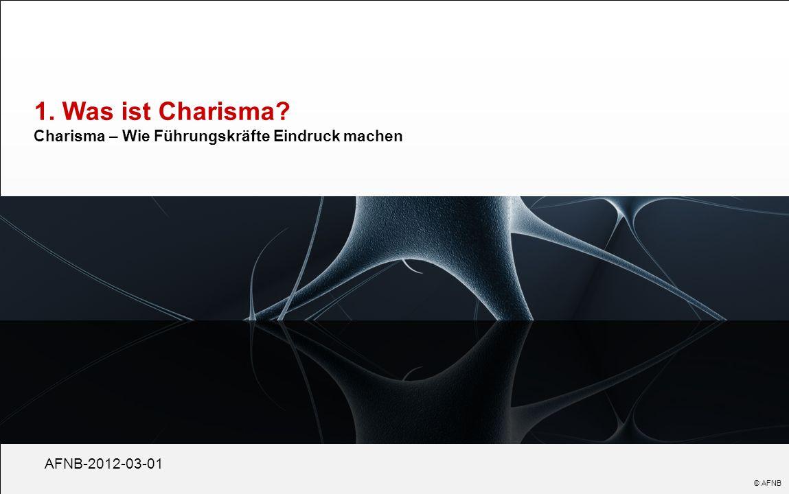 1. Was ist Charisma Charisma – Wie Führungskräfte Eindruck machen