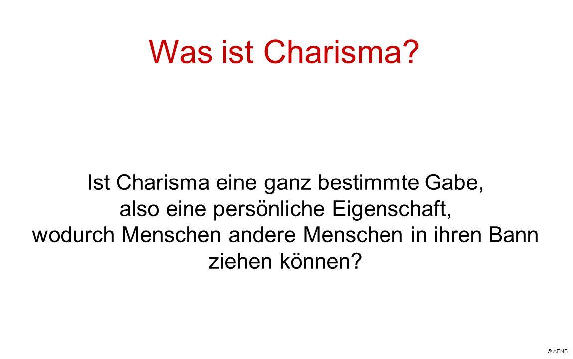 Was ist Charisma Ist Charisma eine ganz bestimmte Gabe,
