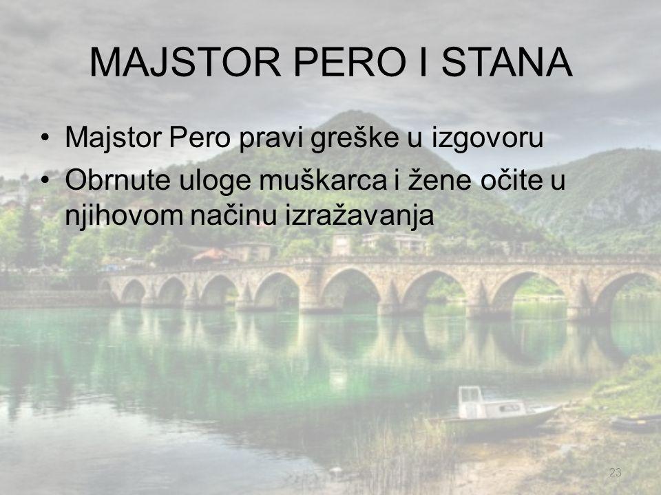 MAJSTOR PERO I STANA Majstor Pero pravi greške u izgovoru