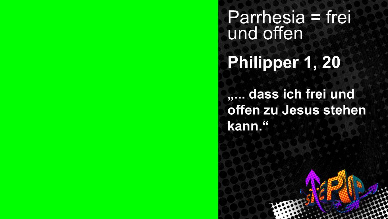 Parrhesia = frei und offen