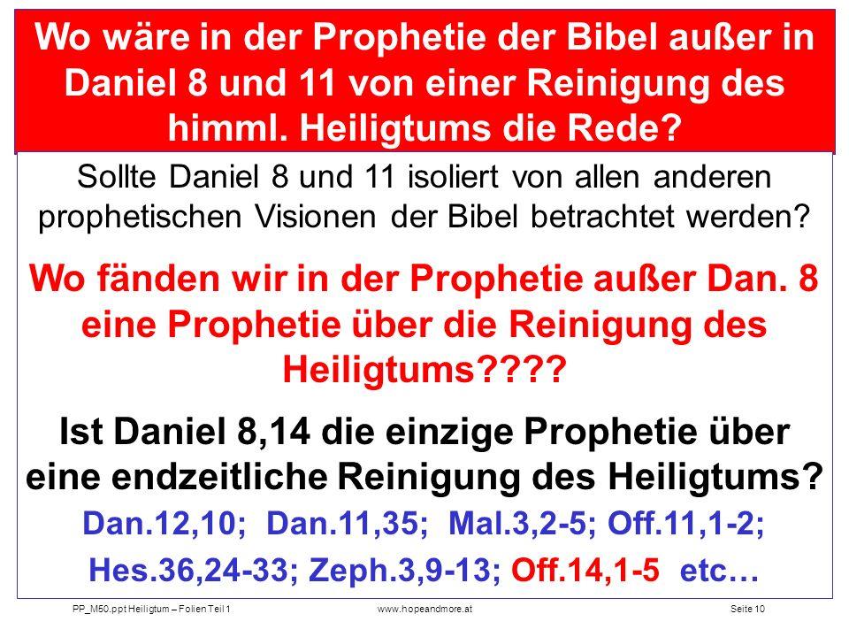 Wo wäre in der Prophetie der Bibel außer in Daniel 8 und 11 von einer Reinigung des himml. Heiligtums die Rede