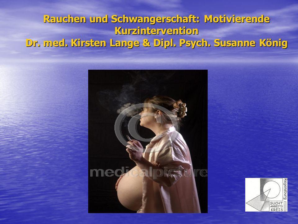 Rauchen und Schwangerschaft: Motivierende Kurzintervention Dr. med