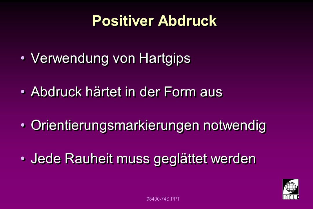Positiver Abdruck Verwendung von Hartgips