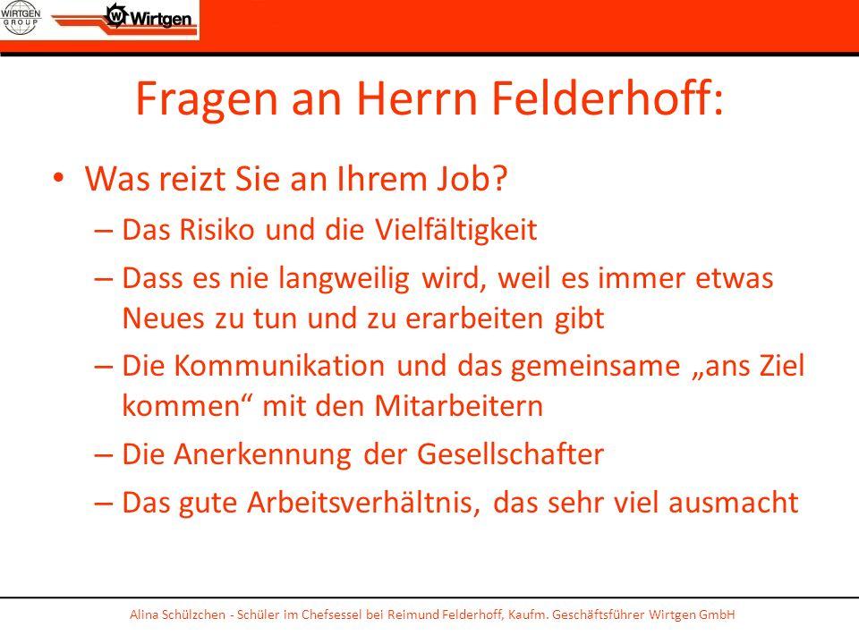 Fragen an Herrn Felderhoff: