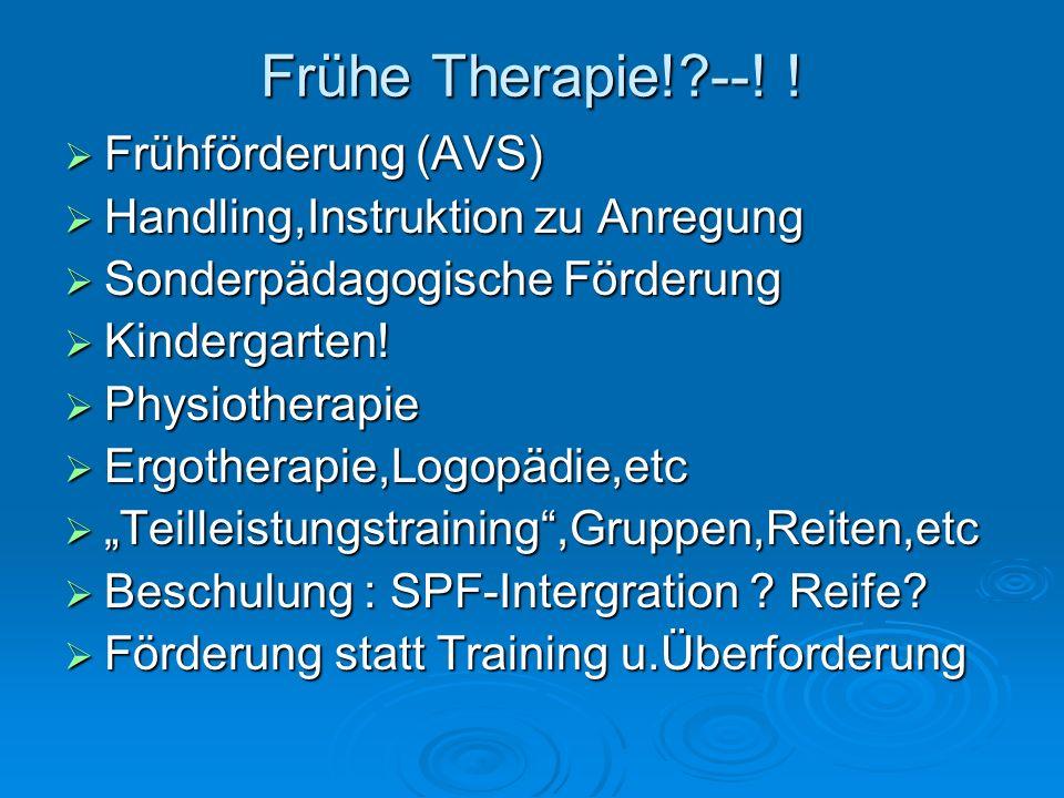 Frühe Therapie! --! ! Frühförderung (AVS)