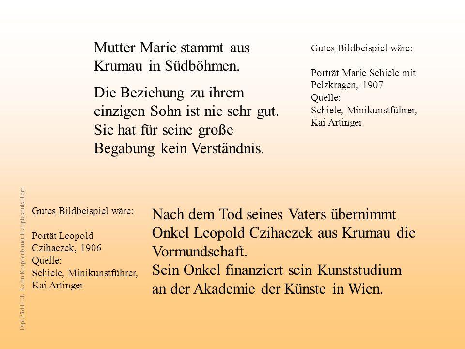 Mutter Marie stammt aus Krumau in Südböhmen.