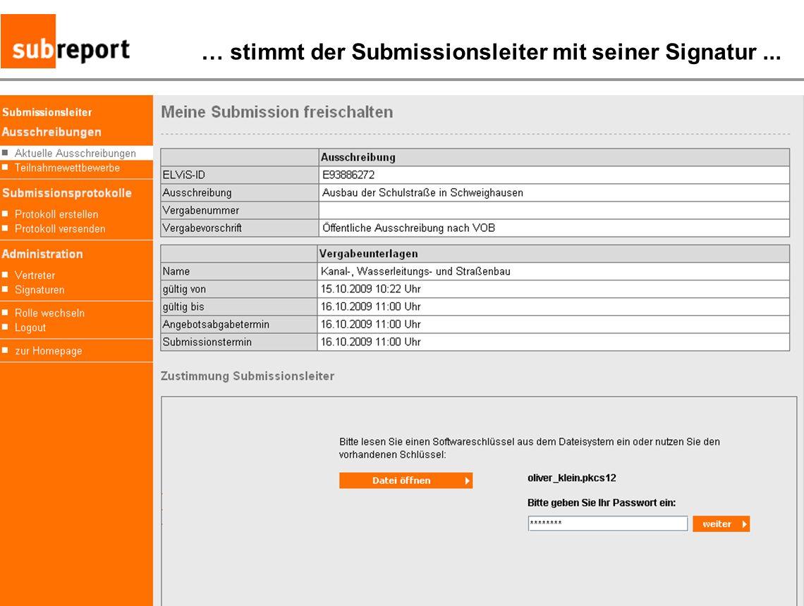 … stimmt der Submissionsleiter mit seiner Signatur ...