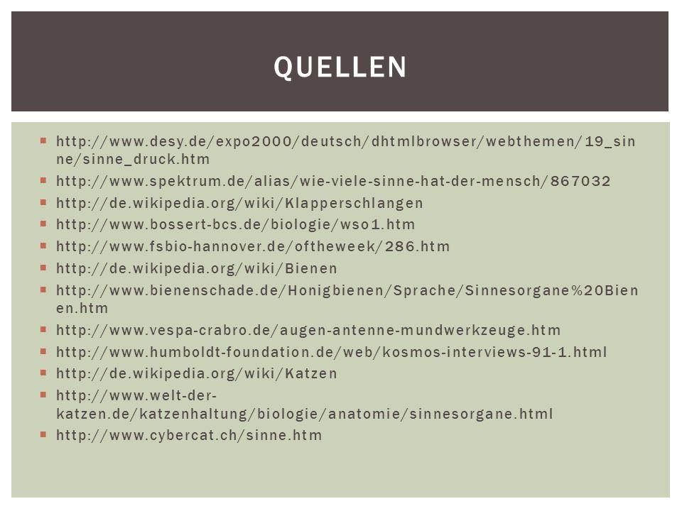 Quellenhttp://www.desy.de/expo2000/deutsch/dhtmlbrowser/webthemen/19_sinne/sinne_druck.htm.