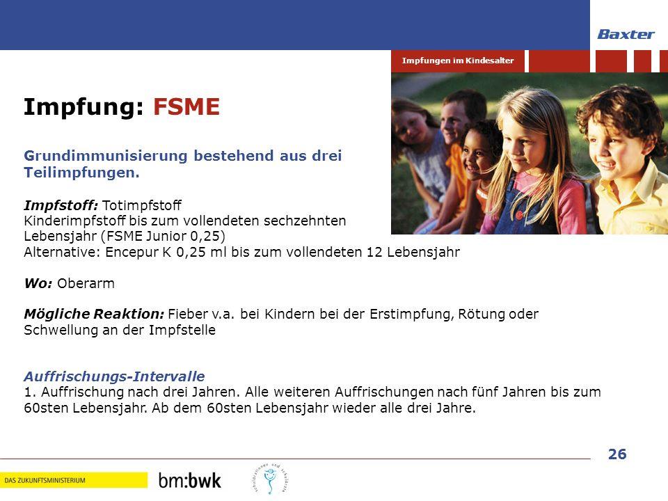 Impfung: FSME Grundimmunisierung bestehend aus drei Teilimpfungen.