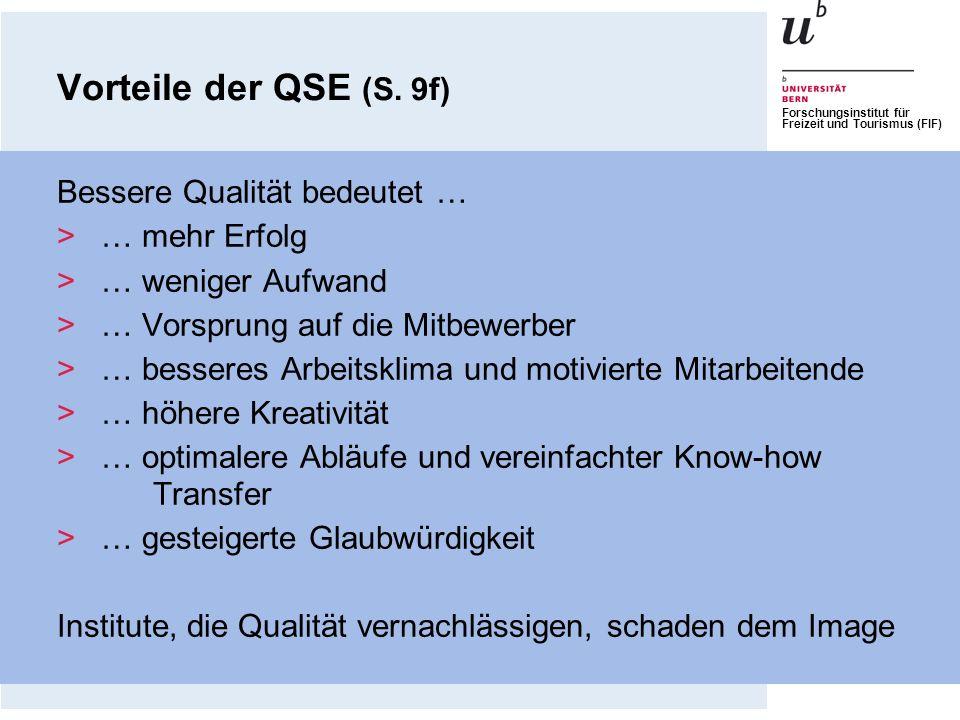 Vorteile der QSE (S. 9f) Bessere Qualität bedeutet … … mehr Erfolg