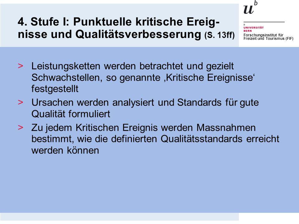 4. Stufe I: Punktuelle kritische Ereig-nisse und Qualitätsverbesserung (S. 13ff)