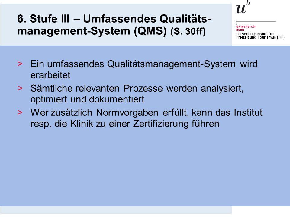 6. Stufe III – Umfassendes Qualitäts-management-System (QMS) (S. 30ff)