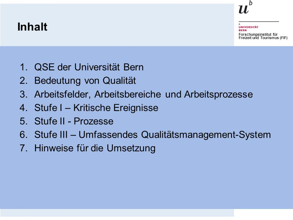 Inhalt QSE der Universität Bern Bedeutung von Qualität