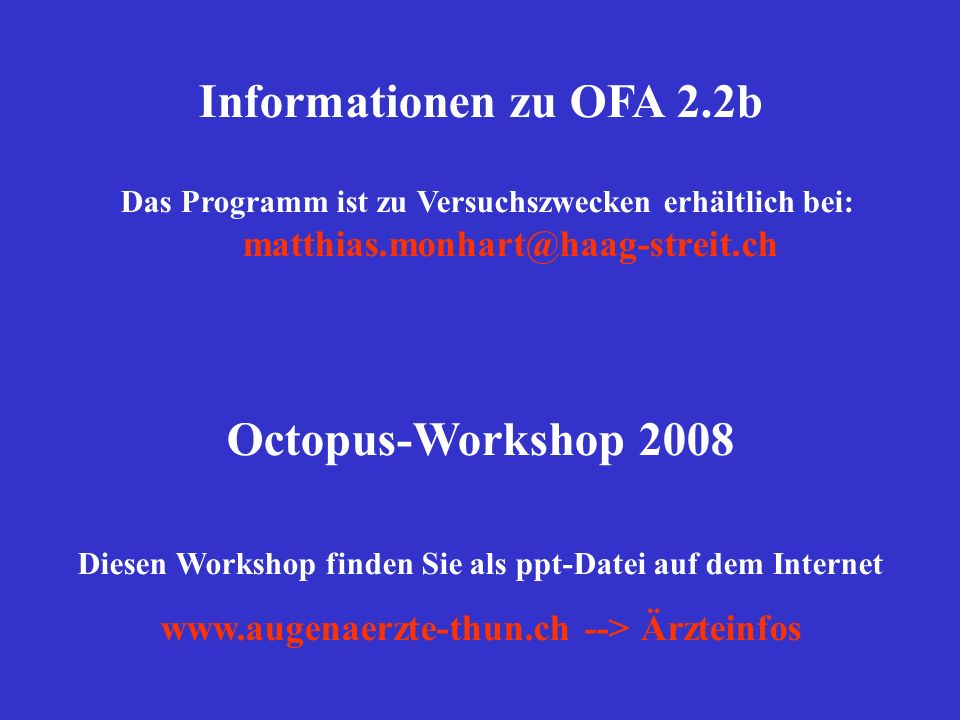 Informationen zu OFA 2.2b Octopus-Workshop 2008