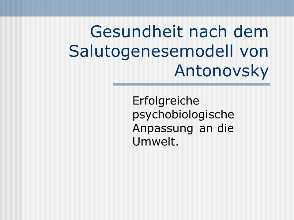 Gesundheit nach dem Salutogenesemodell von Antonovsky