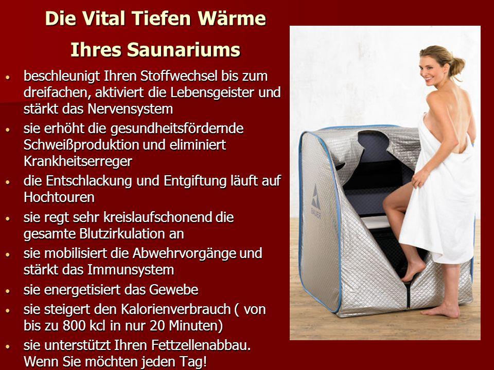 Die Vital Tiefen Wärme Ihres Saunariums